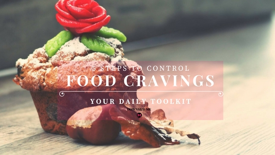 5 Steps to Control Cravings Right Now