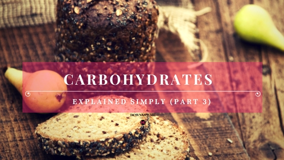Fibre in Carbohydrates | Downsize Me