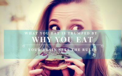 What You Eat is Trumped By Why You Eat – So Eat Mindfully