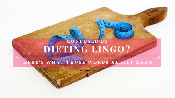 Are You Irritated by Misleading Dieting Lingo?