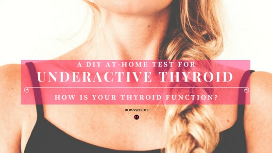 A DIY At-Home Thyroid Test for Under-Active Thyroid