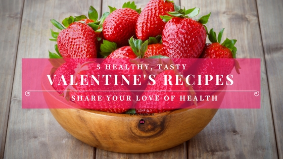 5 Healthy Valentine's Recipes – Share Your Love Of Health