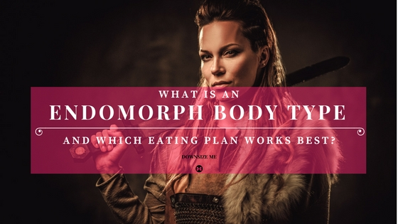 What is an Endomorph Body Type?