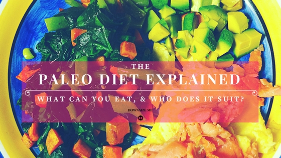 Paleo Diet Explained | Downsize Me