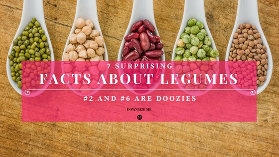 7 Surprising Facts About Legumes (#2 and #6 are Doozies)
