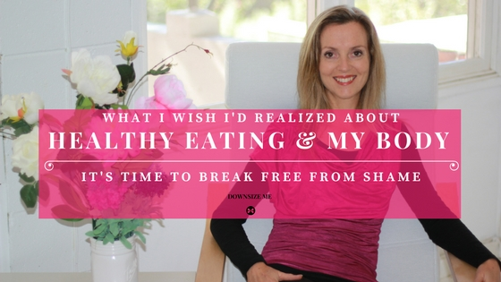 3 things I wish someone had told me about healthy eating and my body