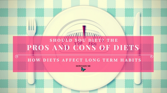The Pros and Cons of Diets – Should You Diet?