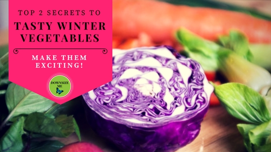 Tasty Winter Vegetables – 2 Simple Secrets