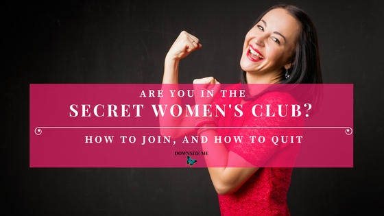 The Secret Women's Club (and How to Quit)