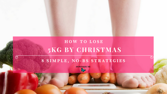 Blog How to Lose 5kg by Christmas
