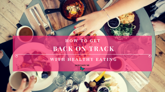 How to Get Back On Track with Healthy Eating | Pia Lehmann