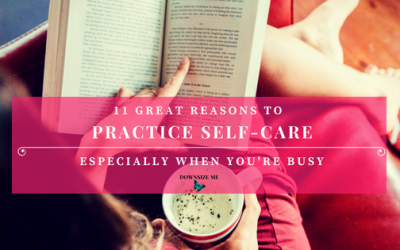 Here are 11 reasons to practice self-care (especially when you are busy)