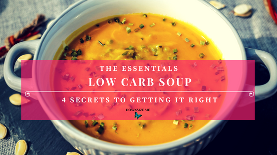 Low Carb Soup - 4 Secrets to Getting it Right